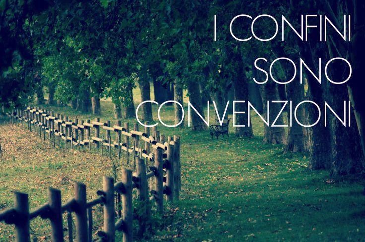 Tutti i confini non sono altro che convenzioni. #neodimio  www.neodimio.it