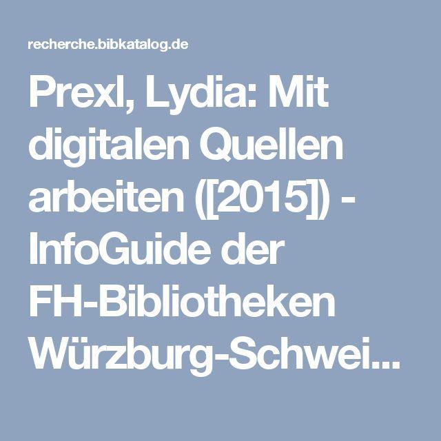 Prexl, Lydia: Mit digitalen Quellen arbeiten [2015]
