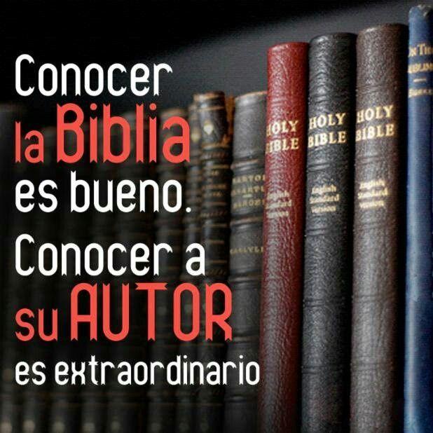 Conocer La Biblia Es Bueno Conocer a Su Autor Es Extraordinario