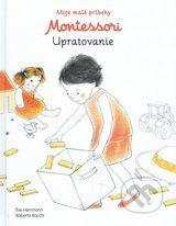 Jednoduché príbehy, v súlade s pedagogikou Montessori, s krásnymi ilustráciami vás inšpirujú, ako deťom z nepríjemného upratovania urobiť zábavnú hru.