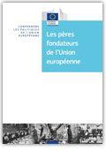 Les pères fondateurs de l'Union européenne - Comment fonctionne l'Union européenne? - EU Bookshop