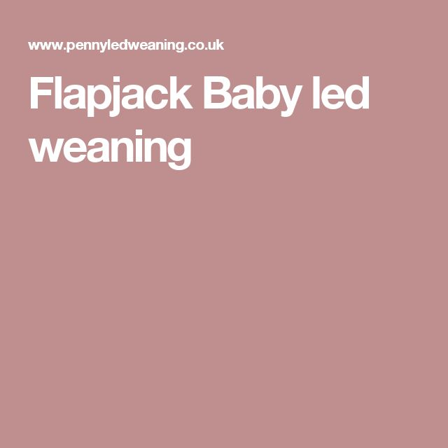 Flapjack Baby led weaning
