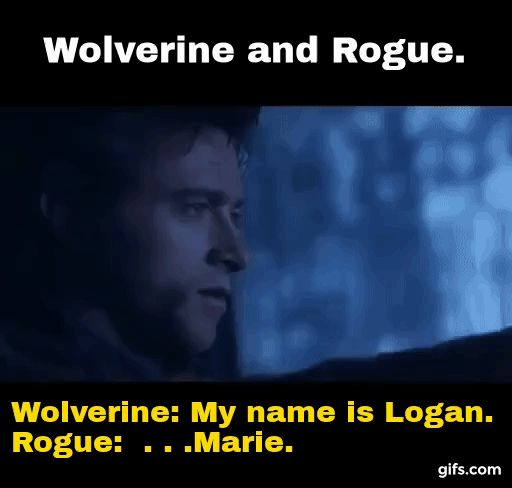 Rogue and Wolverine. Names.