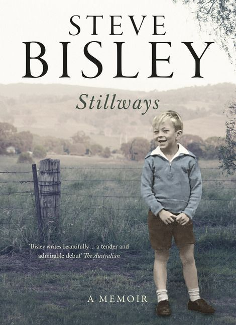 Stillways: A Memoir by Steve Bisley, shortlisted for the National Biography Award, 2014. Published by HarperCollins, 2013. State Library of New South Wales copy: http://library.sl.nsw.gov.au/record=b4101061