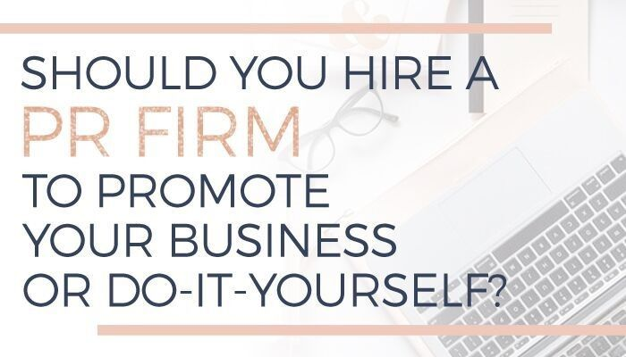 Should You Hire a PR Firm to Promote Your Business or Do-It-Yourself?