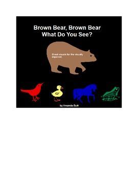 Brown Bear, Brown Bear, What Do You See?  A Literary Unit for students with Visual Impairment (CVI, etc.) and other disabilities