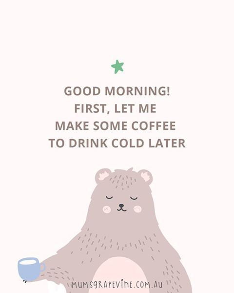 good morning first let me make some coffee to drink coldl