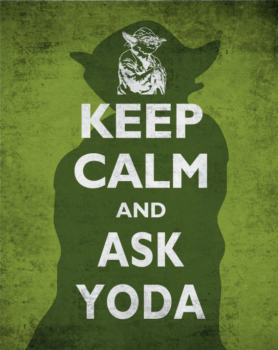 Keep Calm ans ask yoda