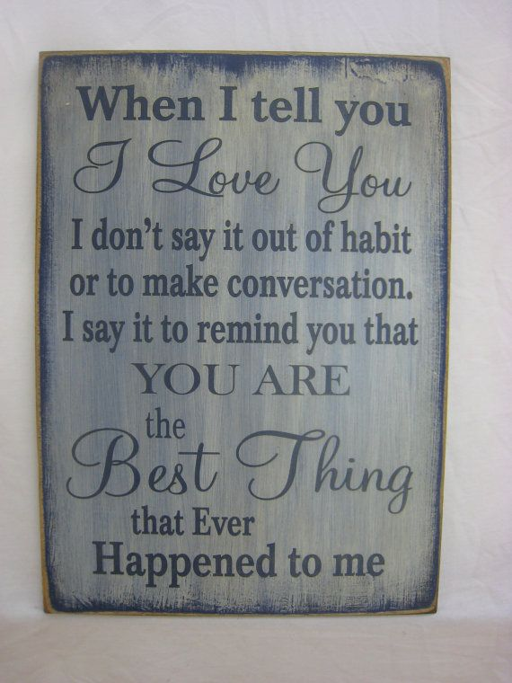 Rustic Prim Sign... What a great way to tell someone you love them and they are the best thing that ever happened to you. on Etsy, $39.95