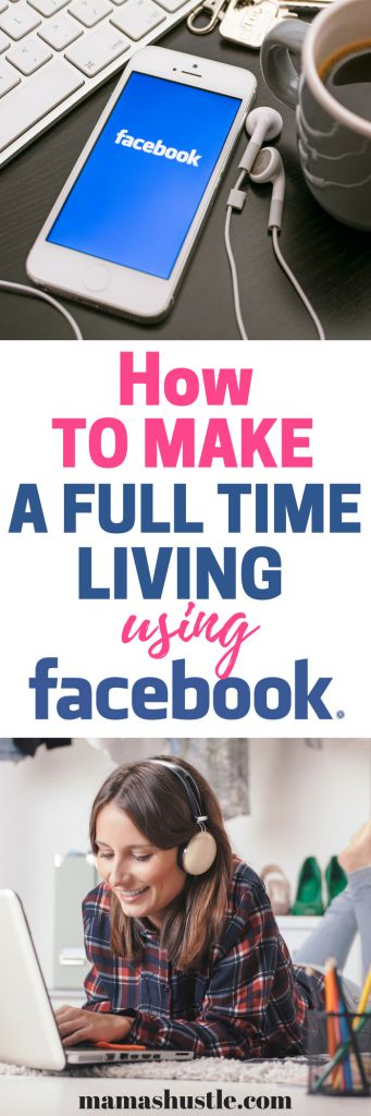 How I Make a Full Time Living from Facebook