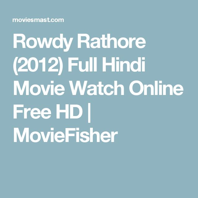 Rowdy Rathore (2012) Full Hindi Movie Watch Online Free HD | MovieFisher