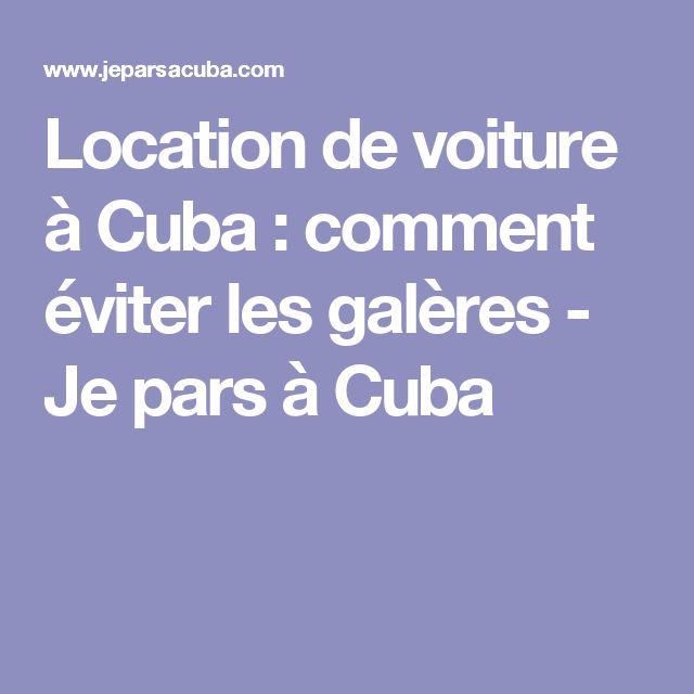 Location de voiture à Cuba : comment éviter les galères - Je pars à Cuba