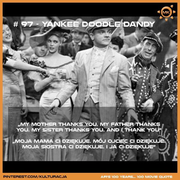 100 najlepszych cytatów filmowych według Amerykańskiego Instytutu Filmowego. Miejsce 97 - Yankee Doodle Dandy