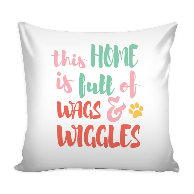 This home is full of wags and wiggles pillow