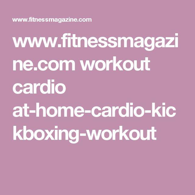 www.fitnessmagazine.com workout cardio at-home-cardio-kickboxing-workout