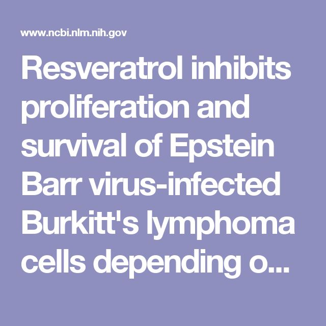 Resveratrol inhibits proliferation and survival of Epstein Barr virus-infected Burkitt's lymphoma cells depending on viral latency program.  - PubMed - NCBI