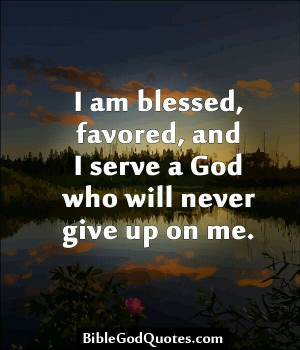I Am Blessed By God Favored Quotes. Quotes...