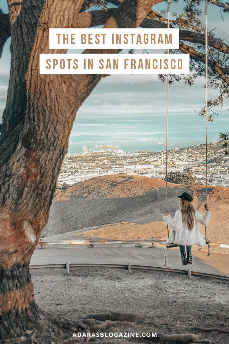 The Most Instagram Worthy Spots In San Francisco San Francisco