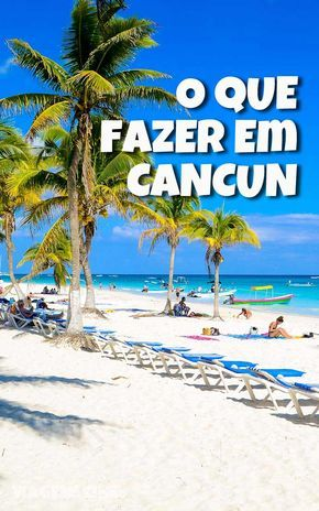 O que fazer em Cancun e Playa del Carmen, no México. Roteiro de viagem com os principais pontos turísticos e passeios da Riviera Maia.