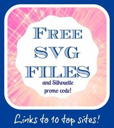 Download 10 Awesome Sites for FREE SVG Files & Silhouette Promo ...
