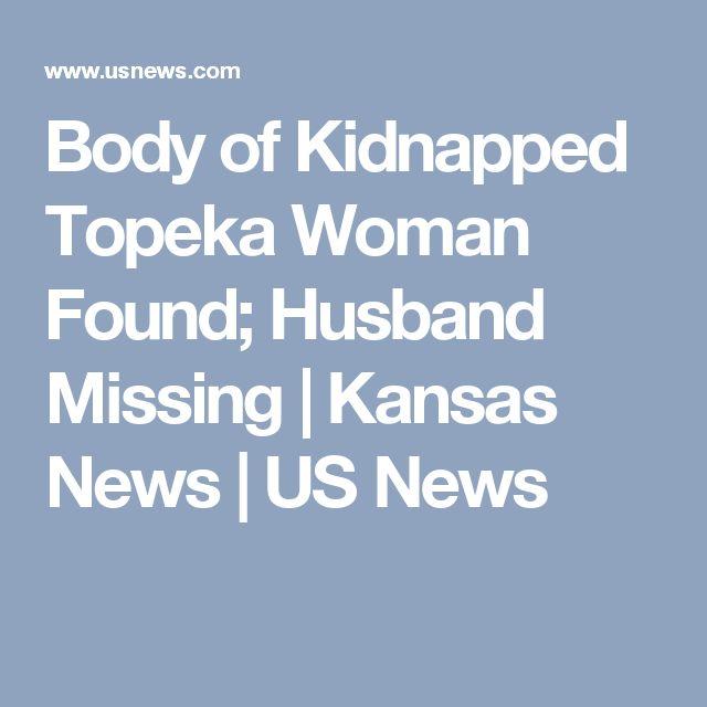 Body of Kidnapped Topeka Woman Found; Husband Missing | Kansas News | US News