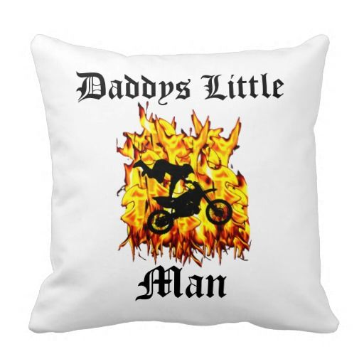 "http://www.zazzle.com.au/daddys_little_man_dirt_bike_riding_through_fire_pillow-189658030907631995?rf=238523064604734277 Daddys Little Man Dirt Bike Riding Through Fire Throw Pillows - This design features a dirt bike riding through fire, it says ""Daddys Little Man"". The other side has a full fire pattern on it. Change the background and text colour to get it just the way you want it!"