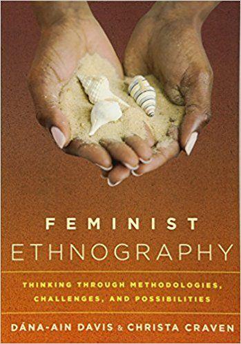 Feminist Ethnography: Thinking through Methodologies, Challenges, and Possibilities: Dána-Ain, Davis, Christa, Craven: 9780759122451: Amazon.com: Books