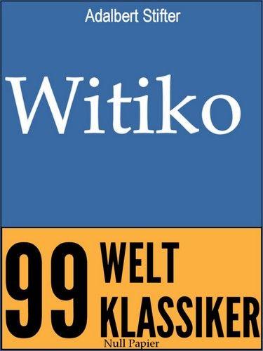 Adalbert Stifter: Witiko: Ein historischer Roman