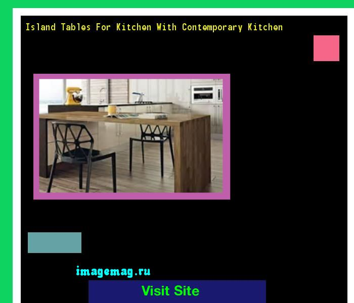 Island Tables For Kitchen With Contemporary Kitchen 185659 - The Best Image Search