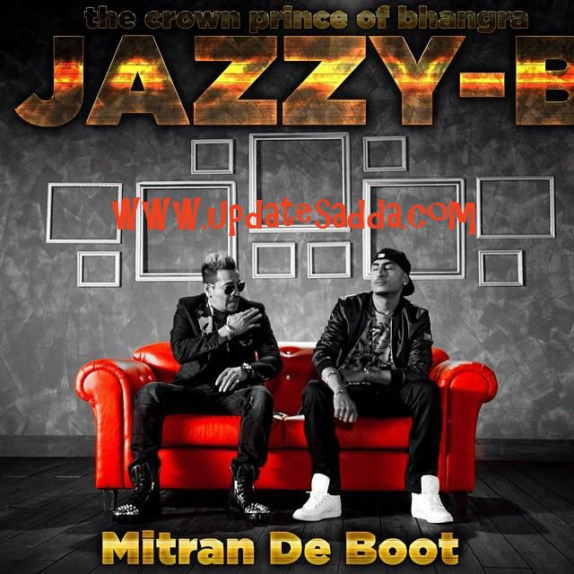Mitran De Boot – Jazzy B feat Kaur B | Dr. Zeus | Lyrics | HD Video