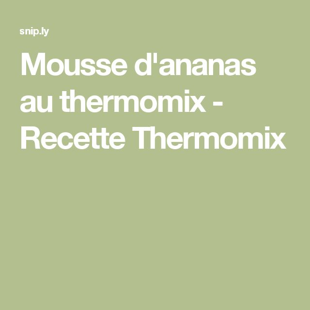 Mousse d'ananas au thermomix - Recette Thermomix