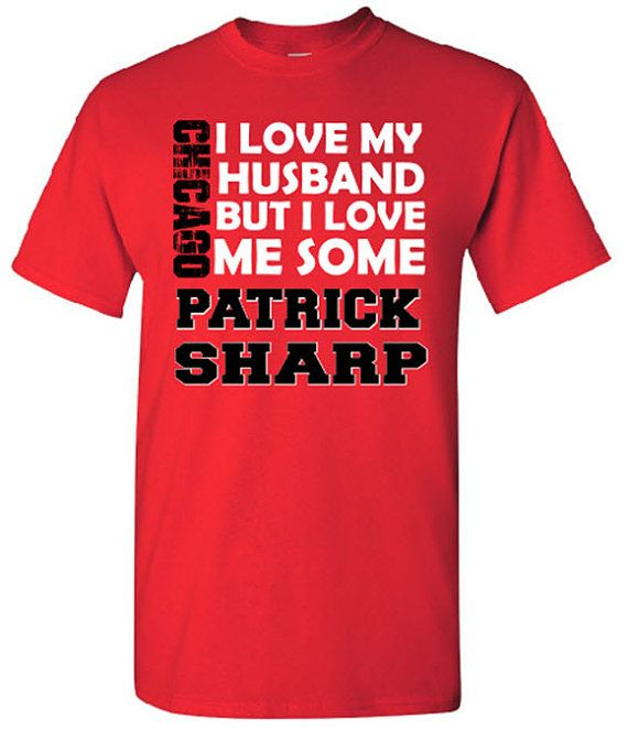 I Love My Husband But I Love Me Some Patrick Sharp t shirt