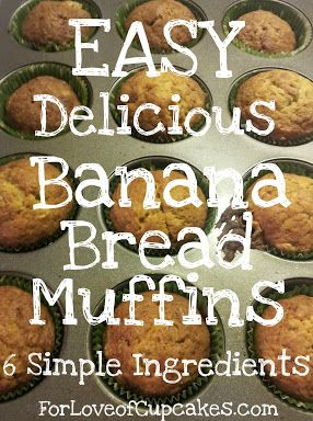 Easy Banana Bread Muffins.  SO good!  I always have a couple of bananas just waiting to be made into banana bread.   :)