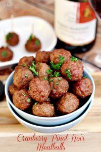 Cranberry Pinot Noir Meatballs ~ Meatballs smothered in a Cranberry Pinot Noir Sauce!