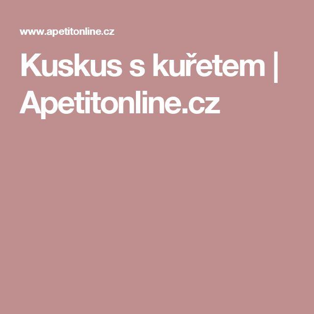 Kuskus s kuřetem | Apetitonline.cz
