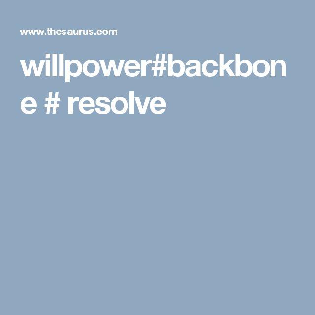 willpower#backbone # resolve