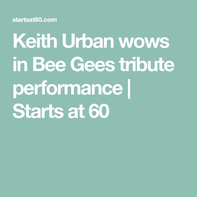 Keith Urban wows in Bee Gees tribute performance | Starts at 60
