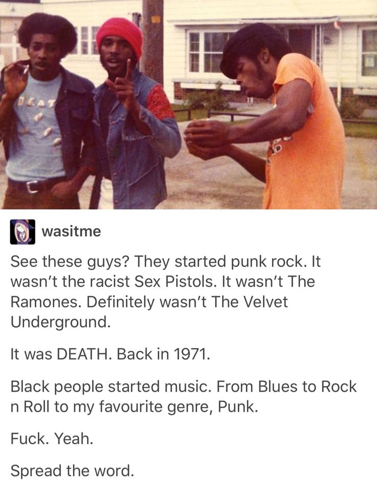 A-I don't care about punk music, aside from the fact that it started a self-love revolution in modern-day Black culture, but I'm big on giving credit where credit is due, and recognizing our people's contributions, which are abundant.
