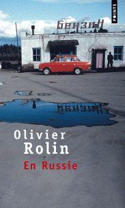 Olivier Rolin - En Russie.
