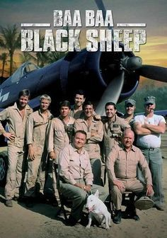 "Black Sheep Squadron (1976–1978)  ""Baa Baa Black Sheep"" (original title) - Stars: Robert Conrad, Simon Oakland, Dana Elcar. - The dramatized World War II adventures of US Major Gregory ""Pappy"" Boyington and his Marine Attack Squadron 214, AKA The Black Sheep Squadron. - ACTION / ADVENTURE / WAR"