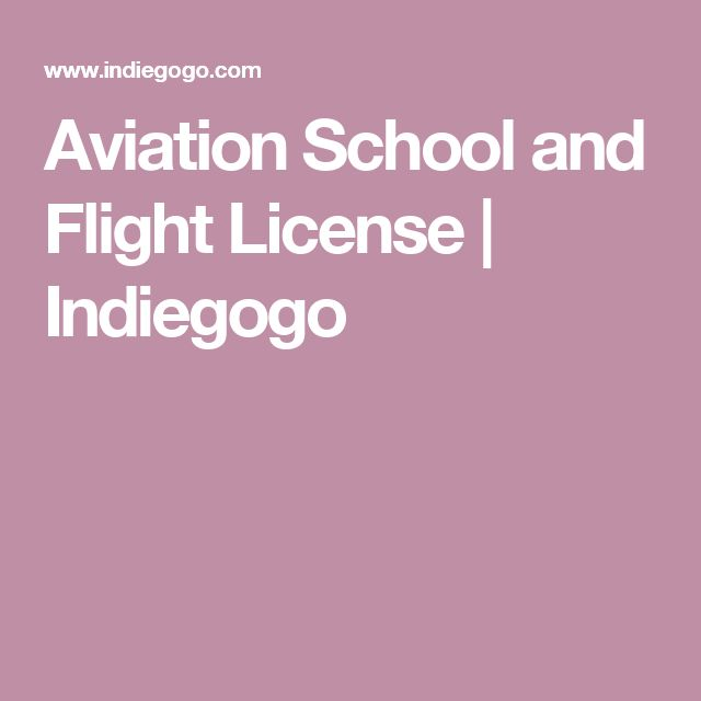 Aviation School and Flight License | Indiegogo