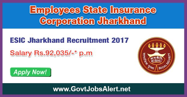 ESIC Jharkhand Recruitment 2017 - Hiring Specialist Posts, Salary Rs.92,035/- : Apply Now !!!  The Employees State Insurance Corporation Jharkhand – ESIC Jharkhand Recruitment 2017 has released an official employment notification inviting interested and eligible candidates to apply for the positions of Specialist (ENT) and Specialist (Radiology). The eligible candidates may apply to the posts in the prescribed format available in official website or in the official Advt.