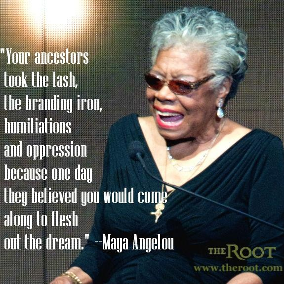 Black History Quotes: Maya Angelou on Our Ancestors