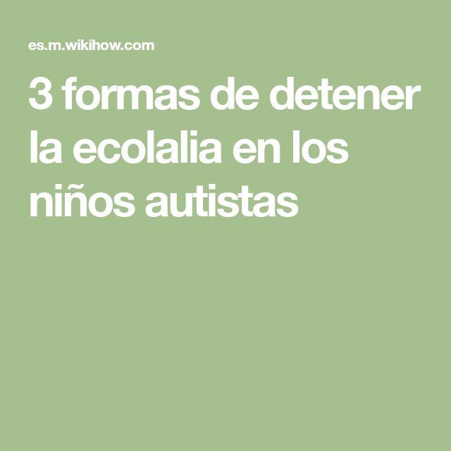 3 formas de detener la ecolalia en los niños autistas