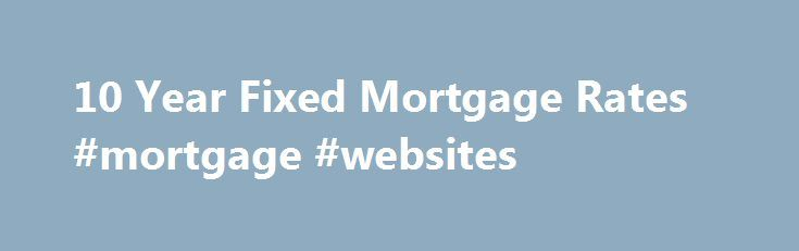 Fixed rate mortgage deals 10 year