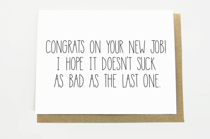 Funny New Job Congratulations - I Hope It Doesn't Suck as Bad as the Last One. New Job Card. by CheekyKumquat on Etsy https://www.etsy.com/listing/214016062/funny-new-job-congratulations-i-hope-it