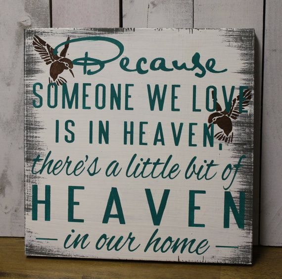 Hummingbird/Because Someone We Love is in HEAVEN/There's a little bit of HEAVEN in our home Sign/shelf/Hummingbirds/Fast Shipping/Teal