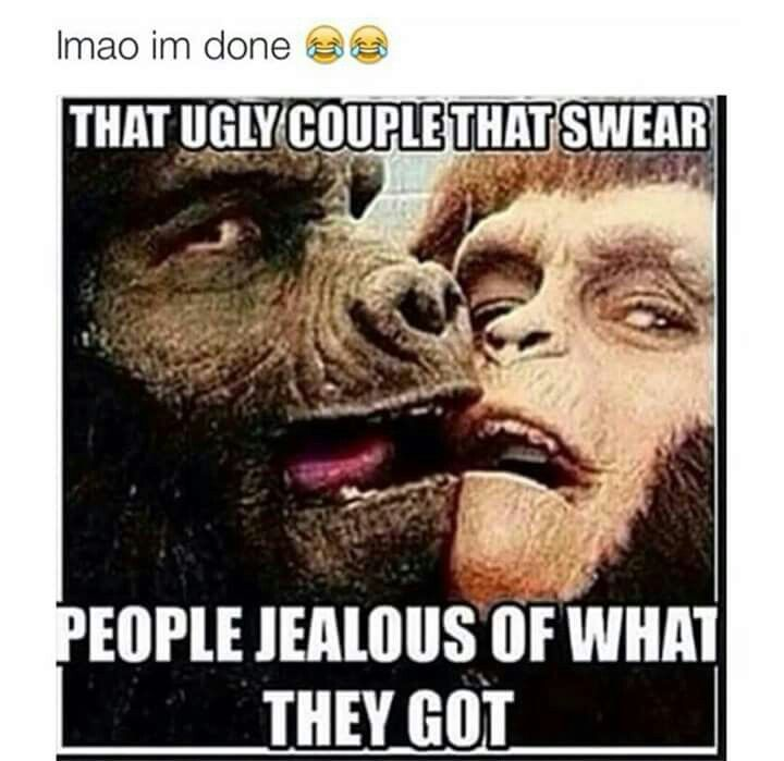 Yup...I know a couple that looks like this and thinks everyone is jealous  What a fucking joke they are