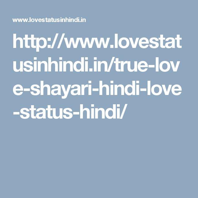 http://www.lovestatusinhindi.in/true-love-shayari-hindi-love-status-hindi/