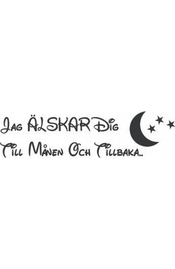 Väggtext: Jag älskar dig till månen och tillbaka. I love you to the moon and back.